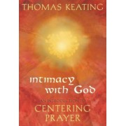 Intimacy with God: An Introduction to Centering Prayer, Paperback