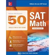 McGraw-Hill Education Top 50 Skills for a Top Score: SAT Math, Second Edition, Paperback/Brian Leaf
