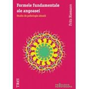 Formele fundamentale ale angoasei. Studiu de psihologie abisala/Fritz Riemann