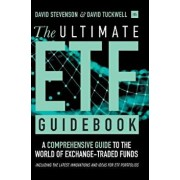 The Ultimate Etf Guidebook: A Comprehensive Guide to the World of Exchange-Traded Funds - Including the Latest Innovations and Ideas for Etf Portf, Hardcover/David Stevenson