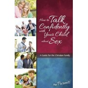 How to Talk Confidently with Your Child about Sex: For Parents, Paperback/Lenore Buth