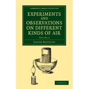 Experiments and Observations on Different Kinds of Air. The Second Edition, Paperback/Joseph Priestley