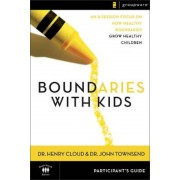 Boundaries with Kids Participant's Guide: When to Say Yes, How to Say No, Paperback