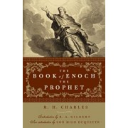 The Book of Enoch the Prophet, Paperback/R. H. Charles