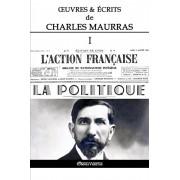 Oeuvres Et crits de Charles Maurras I: L'Action Franaise & La Politique, Paperback/Charles Maurras