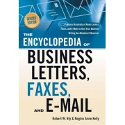 The Encyclopedia of Business Letters, Faxes, and Emails: Features Hundreds of Model Letters, Faxes, and E-Mails to Give Your Business Writing the Atte, Paperback