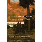Palmetto State: The Making of Modern South Carolina, Paperback/Jack Bass