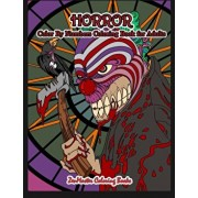 Horror Color By Numbers Coloring Book for Adults: Adult Color By Number Coloring Book of Horror with Zombies, Monsters, Evil Clowns, Gore, and More fo, Paperback/Zenmaster Coloring Books