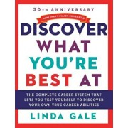 Discover What You're Best at: Revised for the 21st Century, Paperback/Linda Gale
