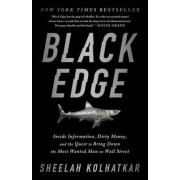 Ebury Publishing Black Edge : Inside Information, Dirty Money, and the Quest to Bring Down the Most Wanted Man on Wall Street - Kolhatkar Sheelah