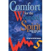 Comfort for the Wounded Spirit: Discover How Your Spirit Can Be Wounded, and What You Can Do about It, Paperback/Frank Hammond