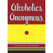 Alcoholics Anonymous: The Original 1939 Edition, Paperback/Bill W