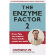 The Enzyme Factor 2: Reverse Aging, Stop Alzheimers, Prevent Diabetes, Improve Your Sex Life, Paperback