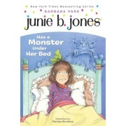 Junie B. Jones Has a Monster Under Her Bed, Hardcover