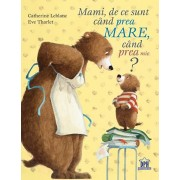 Mami, de ce sunt cand prea mare, cand prea mic'/Catherine Leblanc, Eve Tharlet