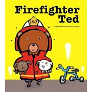 Firefighter Ted, Hardcover/Andrea Beaty