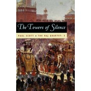 The Raj Quartet, Volume 3: The Towers of Silence, Paperback/Paul Scott