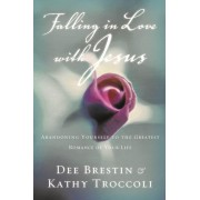 Falling in Love with Jesus: Abandoning Yourself to the Greatest Romance of Your Life, Paperback