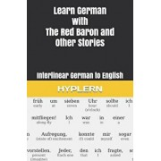Learn German with the Red Baron and Other Stories: Interlinear German to English, Paperback/Bermuda Word Hyplern