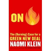 On Fire: The (Burning) Case for a Green New Deal, Hardcover/Naomi Klein