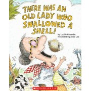 There Was an Old Lady Who Swallowed a Shell!, Paperback