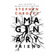 Imaginary Friend, Paperback/Stephen Chbosky