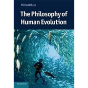 The Philosophy of Human Evolution, Paperback/Michael Ruse