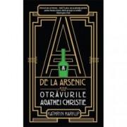 A de la arsenic. Otravurile Agathei Christie