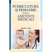 Puericultura si pediatrie pentru asistenti medicali - Editia a II-a/Mihaela Vasile