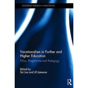 Vocationalism in Further and Higher Education by Sai Loo & Jill Jam...