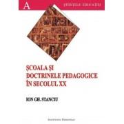 Scoala si doctrinele pedagogice in secolul XX