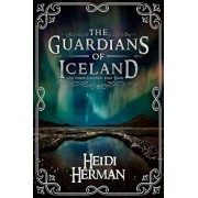 The Guardians of Iceland and Other Icelandic Folk Tales, Paperback/Heidi Herman