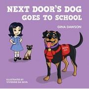 Next Door's Dog Goes to School, Hardcover/Gina Dawson
