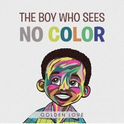 The Boy Who Sees No Color, Paperback/Golden Love
