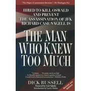 The Man Who Knew Too Much: Hired to Kill Oswald and Prevent the Assassination of JFK, Paperback/Dick Russell