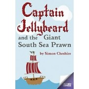 Captain Jellybeard and the Giant South Sea Prawn, Paperback/Simon Cheshire