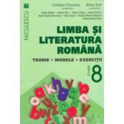 Limba si literatura romana. Teorie modele exercitii. Clasa a VIII-a - Cristian Ciocaniu Alina Ene si colectiv