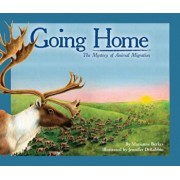 Going Home: The Mystery of Animal Migration, Paperback/Marianne Berkes