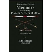Memoirs of the Early Pioneer Settlers of Ohio: C. Stephen Badgley, Paperback/S. P. Hildreth