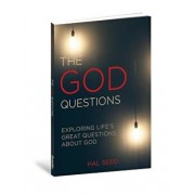 The God Questions: Exploring Life's Great Questions about God, Paperback/Hal Seed