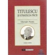 Titulescu si strategia pacii - Gheorghe Buzatu