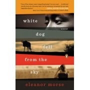 White Dog Fell from the Sky, Paperback