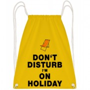 Don't Disturb I'm On Holiday - S - Turnbeutel