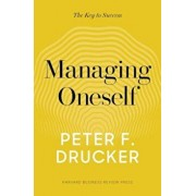 Managing Oneself: The Key to Success, Hardcover/Peter F. Drucker