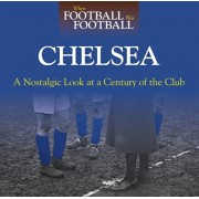 When Football Was Football: Chelsea. A Nostalgic Look at a Century of the Club 2015, Paperback/Andy Sherwood