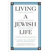Living a Jewish Life: Jewish Traditions, Customs, and Values for Today's Families, Paperback/Anita Diamant