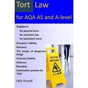 Tort Law for AQA AS and A-Level: plus an introduction to the nature of law and links to the non-substantive law (the English legal system and the natu, Paperback/Sally Russell