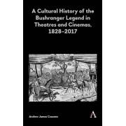 A Cultural History of the Bushranger Legend in Theatres and Cinemas 18282017 par Couzens & Andrew James