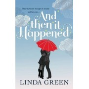 And Then it Happened(Linda Green)