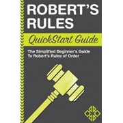 Robert's Rules QuickStart Guide: The Simplified Beginner's Guide to Robert's Rules of Order, Paperback/Clydebank Business